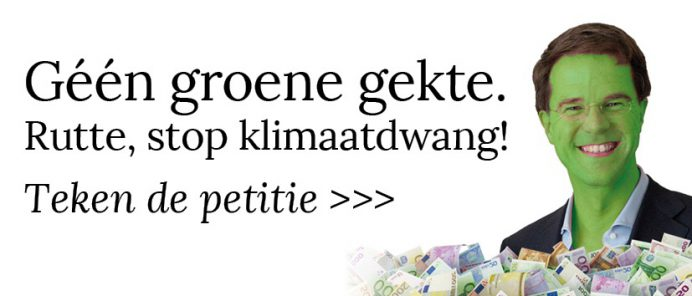 Geen groene gekte, Rutte stop klimaatdwang!