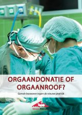 Orgaandonatie of orgaanroof?