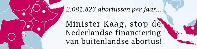 Minister Kaag, stop de Nederlandse financiering van buitenlandse abortus!